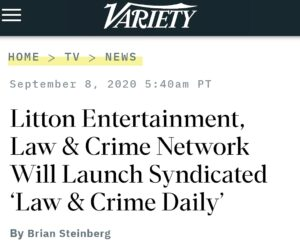 Variety published an article covering the launch of Law & Crime Daily, a syndicated show from Dan Abrams' Law&Crime Network